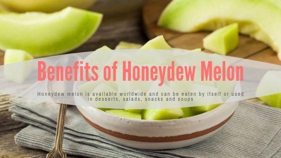 Benefits of Honeydew Melon